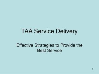 TAA Service Delivery