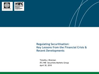 Regulating  Securitisation : Key Lessons from the Financial Crisis & Recent Developments
