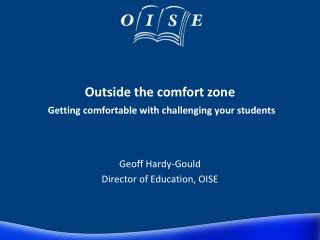 Outside the comfort zone Getting comfortable with challenging your students
