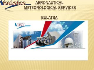 AERONAUTICAL  METEOROLOGICAL SERVICES BULATSA