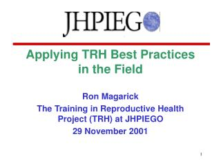 Applying TRH Best Practices in the Field