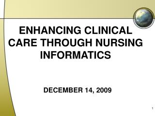 ENHANCING CLINICAL CARE THROUGH NURSING INFORMATICS