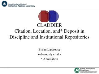 CLADDIER Citation, Location, and* Deposit in Discipline and Institutional Repositories