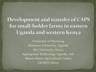 Development and transfer of CAPS for small-holder farms in eastern Uganda and western Kenya