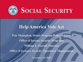 Pete Monaghan, Senior Program Policy Advisor Office of Income Security Programs