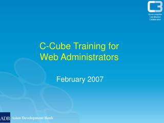 C-Cube Training for  Web Administrators