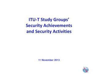 ITU-T Study Groups' Security Achievements and Security Activities