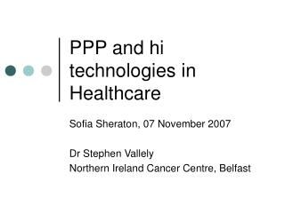 PPP and hi technologies in Healthcare