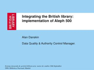 Integrating the British library: implementation of Aleph 500