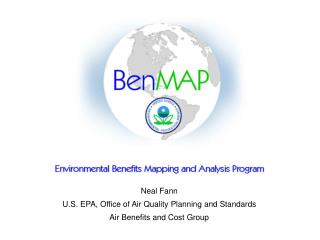Neal Fann U.S. EPA, Office of Air Quality Planning and Standards Air Benefits and Cost Group