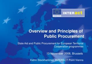 Public Procurement is one of the most important economic factors in European Member States: