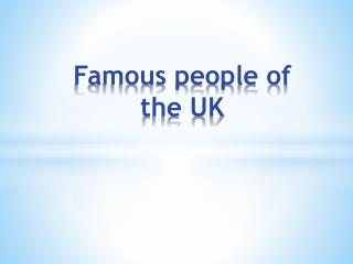 Famous people of the UK