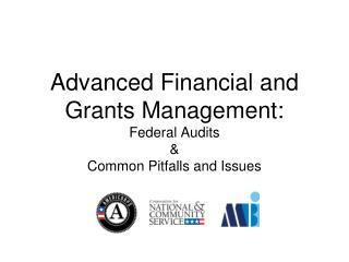 Advanced Financial and Grants Management: Federal Audits & Common Pitfalls and Issues
