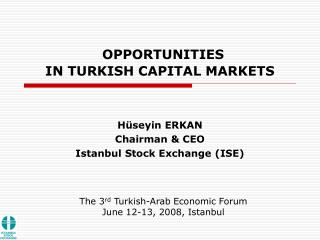 OPPORTUNITIES  IN TURKISH CAPITAL MARKETS