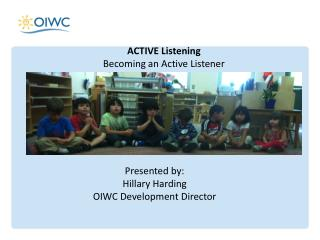 ACTIVE Listening Becoming an Active Listener