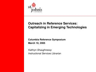 Outreach in Reference Services: Capitalizing in Emerging Technologies