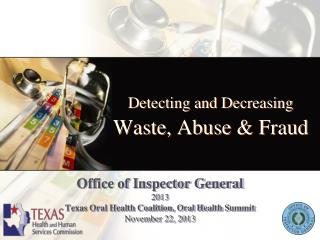 Detecting and Decreasing Waste, Abuse & Fraud