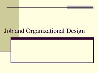 Job and Organizational Design