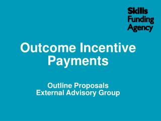 Outcome Incentive Payments Outline Proposals External Advisory Group