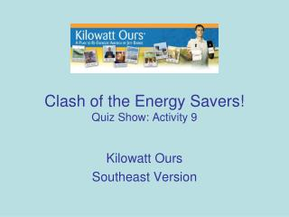 Clash of the Energy Savers! Quiz Show: Activity 9