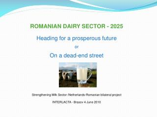 ROMANIAN DAIRY SECTOR - 2025 Heading for a prosperous future or On a  dead-end  street