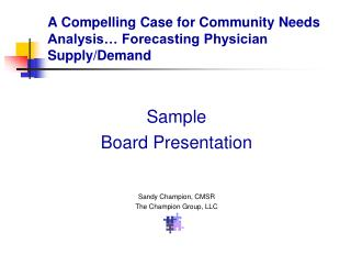 A Compelling Case for Community Needs Analysis… Forecasting Physician Supply/Demand