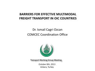 BARRIERS FOR EFFECTIVE MULTIMODAL FREIGHT TRANSPORT IN OIC COUNTRIES
