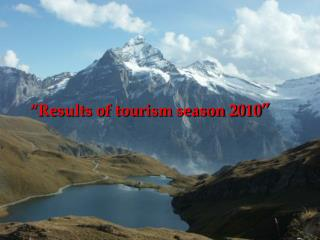 """Results of tourism season 2010 """