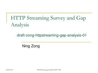 HTTP Streaming Survey and Gap Analysis