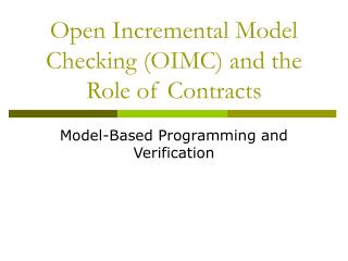 Open Incremental Model Checking (OIMC) and the Role of Contracts