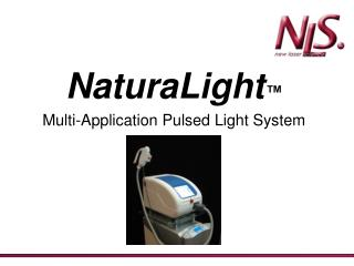 NaturaLight ™ Multi-Application Pulsed Light System