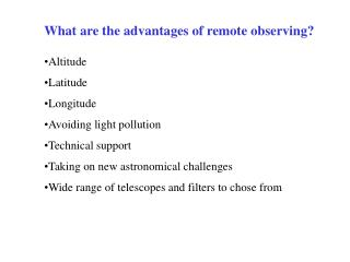 What are the advantages of remote observing?