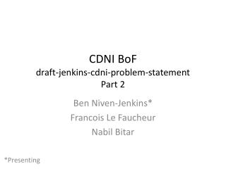 CDNI  BoF draft- jenkins - cdni -problem-statement Part 2