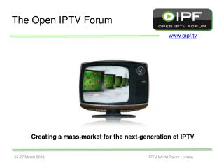 The Open IPTV Forum