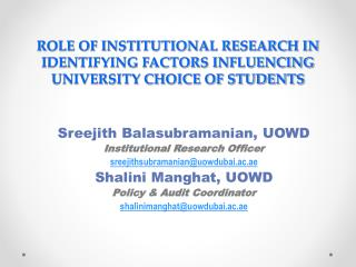 ROLE OF INSTITUTIONAL RESEARCH IN IDENTIFYING FACTORS INFLUENCING UNIVERSITY CHOICE OF STUDENTS