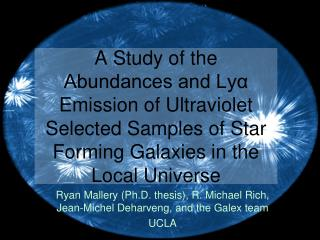Ryan Mallery (Ph.D. thesis), R. Michael Rich, Jean-Michel Deharveng, and the Galex team UCLA