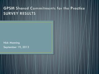 GPSM  Shared Commitments for the  Practice  SURVEY RESULTS