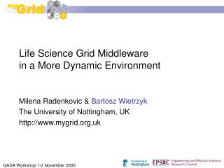 Life Science Grid Middleware in a More Dynamic Environment