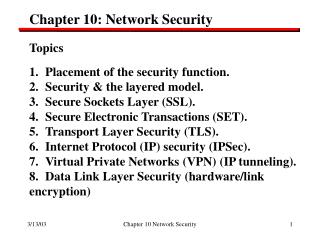 Chapter 10: Network Security Topics  Placement of the security function.