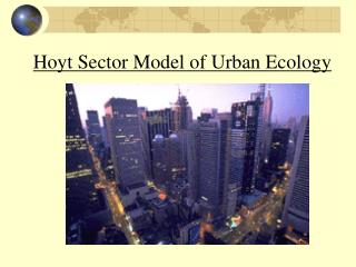 Hoyt Sector Model of Urban Ecology