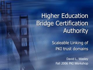 Higher Education Bridge Certification Authority