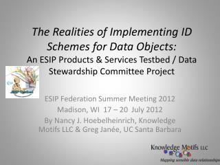 ESIP Federation Summer Meeting 2012 Madison, WI  17 – 20  July 2012