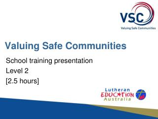 Valuing Safe Communities