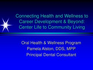 Connecting Health and Wellness to Career Development & Beyond: Center Life to Community Living