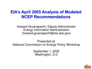 EIA's April 2005 Analysis of Modeled NCEP Recommendations