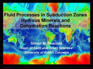 Fluid Processes in Subduction Zones Hydrous Minerals and Dehydration Reactions