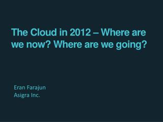 The Cloud in 2012 – Where are we now? Where are we going?