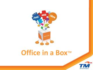 Office in a Box ™