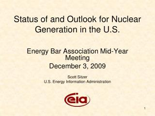 Status of and Outlook for Nuclear Generation in the U.S.