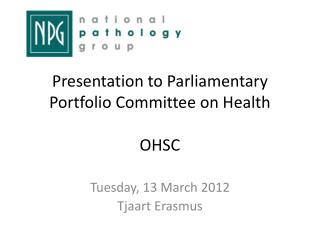 Presentation to Parliamentary Portfolio Committee on Health OHSC